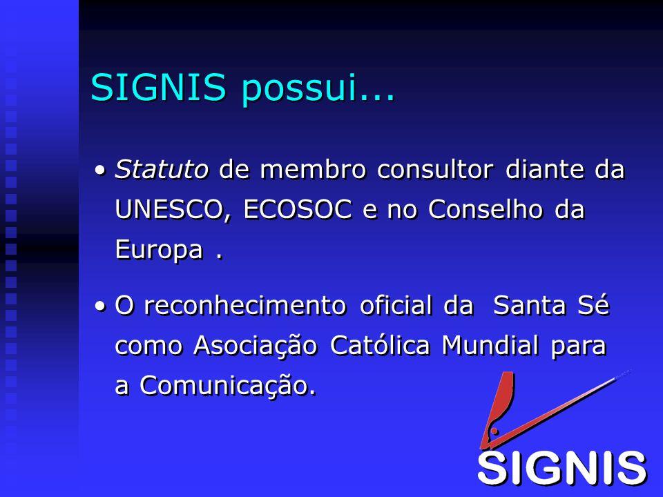 SIGNIS possui... Statuto de membro consultor diante da UNESCO, ECOSOC e no Conselho da Europa .