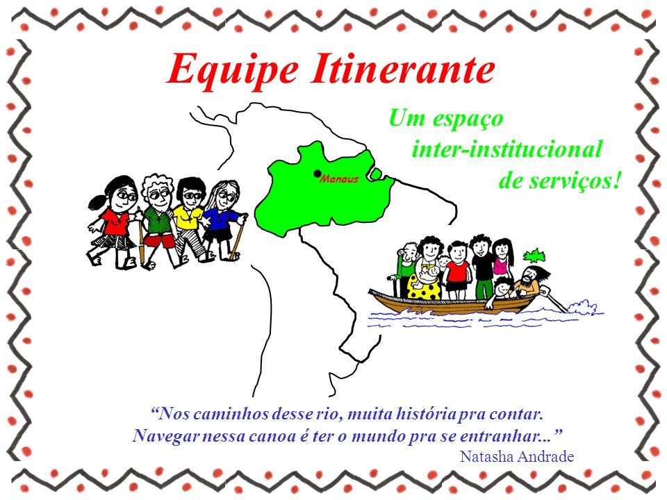 Equipe Itinerante Um espaço inter-institucional de serviços!