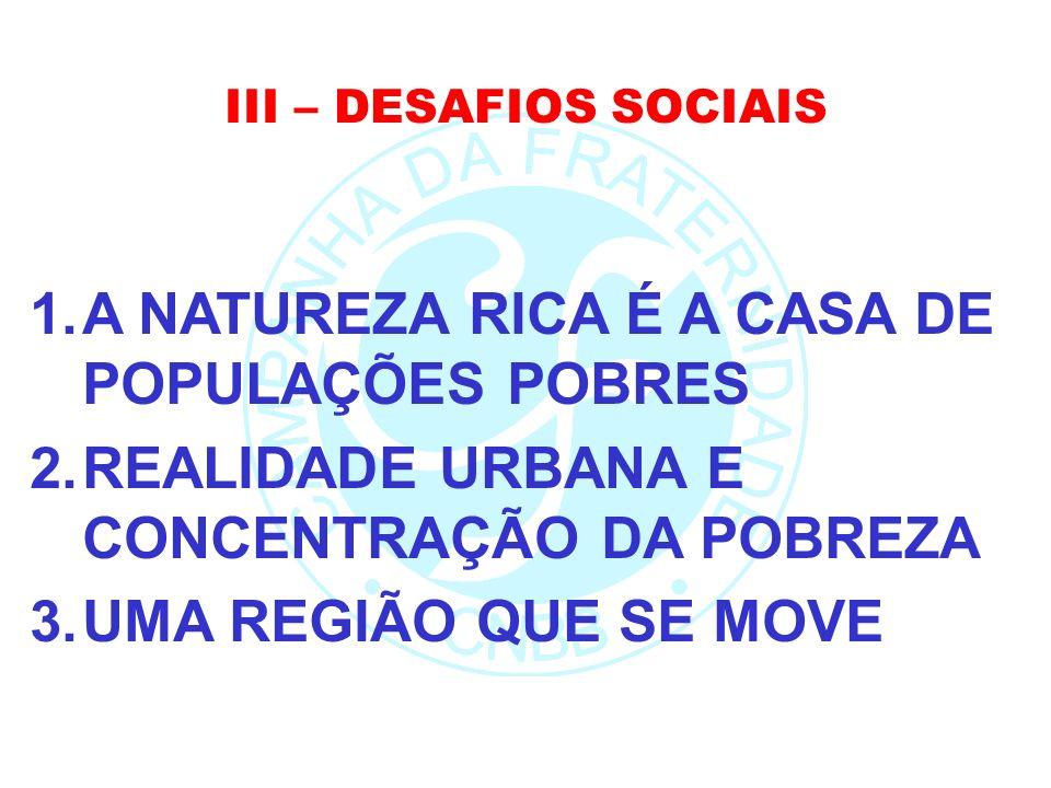 A NATUREZA RICA É A CASA DE POPULAÇÕES POBRES