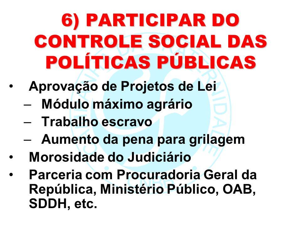 6) PARTICIPAR DO CONTROLE SOCIAL DAS POLÍTICAS PÚBLICAS