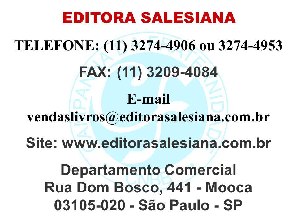 E-mail vendaslivros@editorasalesiana.com.br