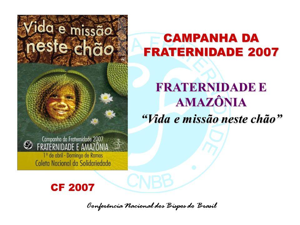 FRATERNIDADE E AMAZÔNIA Vida e missão neste chão