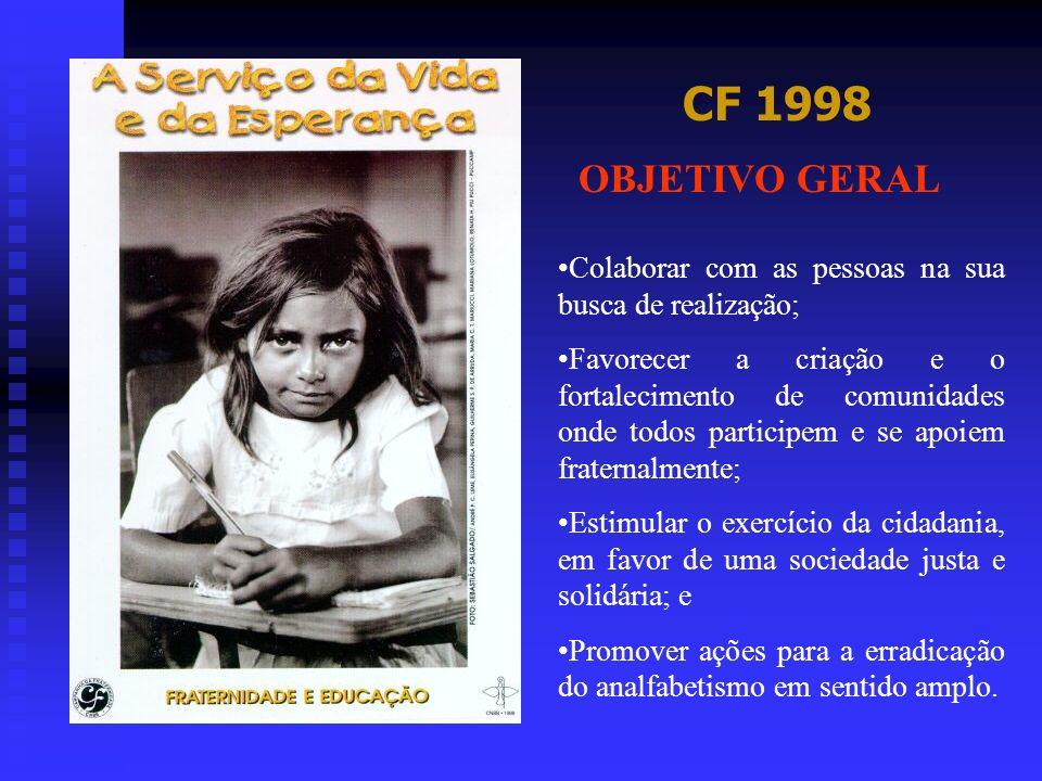 CF 1998 OBJETIVO GERAL. Colaborar com as pessoas na sua busca de realização;