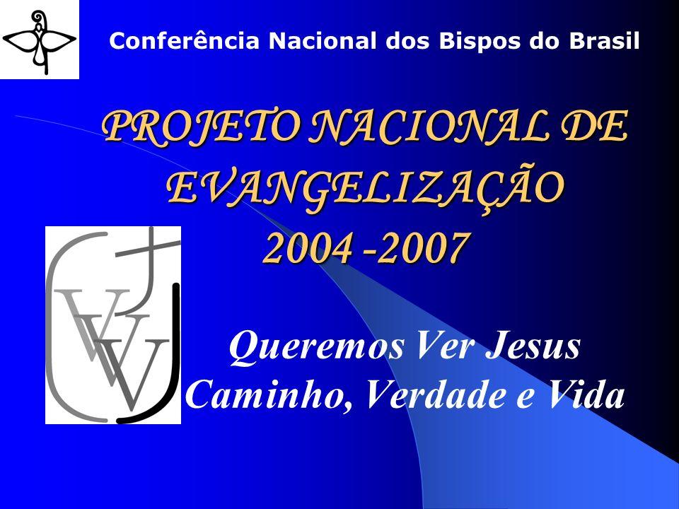 PROJETO NACIONAL DE EVANGELIZAÇÃO 2004 -2007