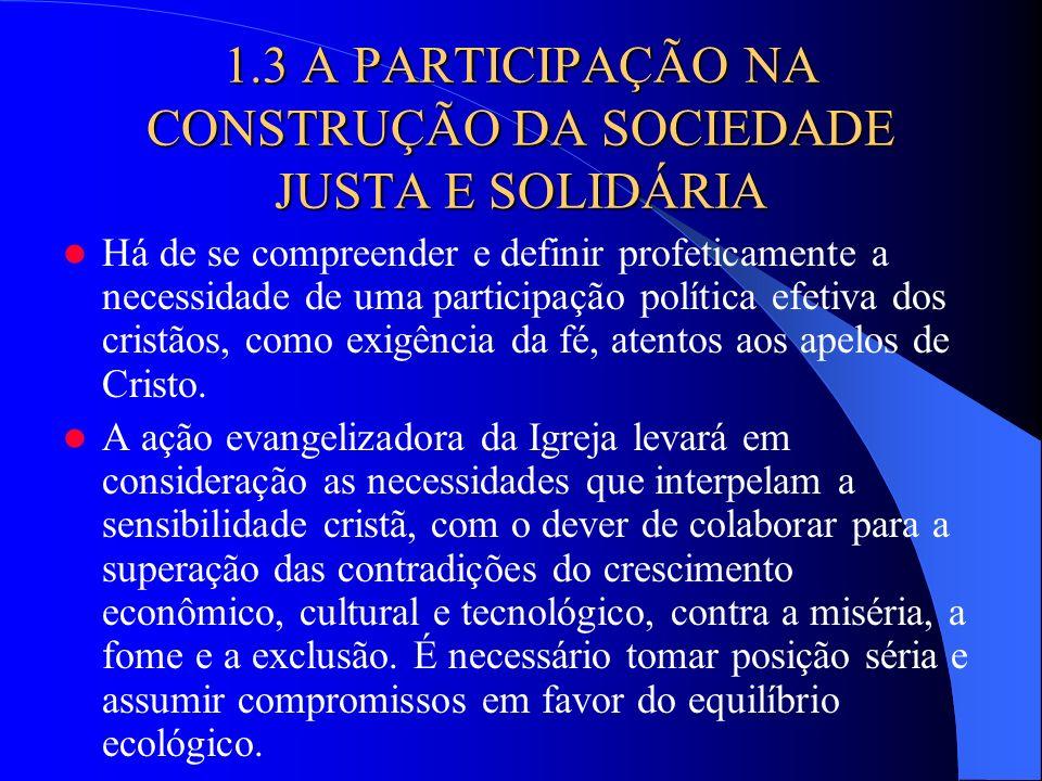 1.3 A PARTICIPAÇÃO NA CONSTRUÇÃO DA SOCIEDADE JUSTA E SOLIDÁRIA