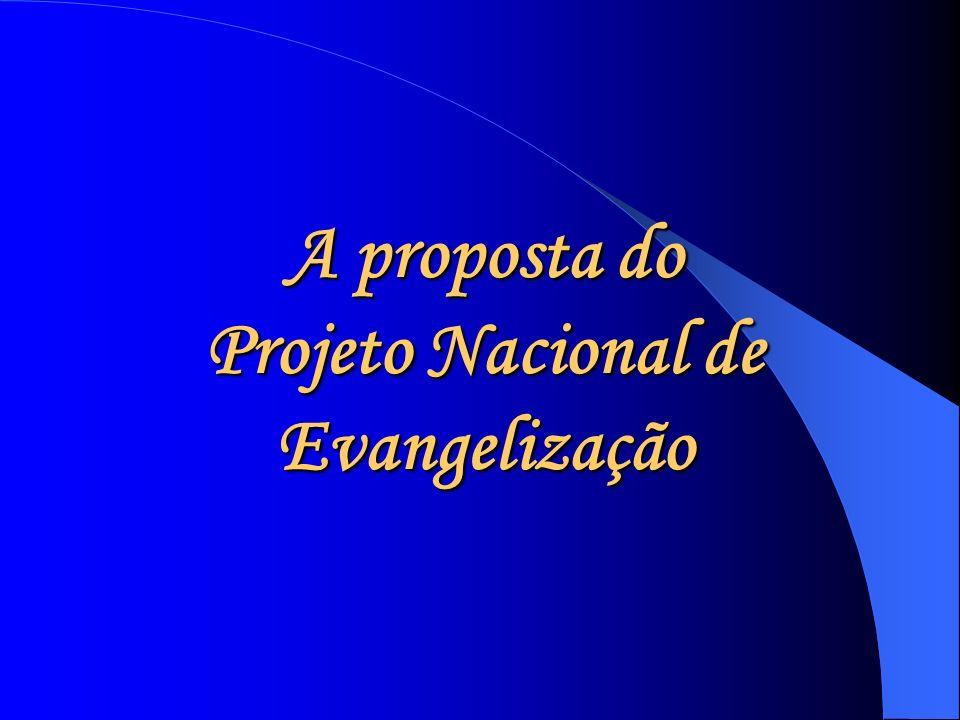 A proposta do Projeto Nacional de Evangelização