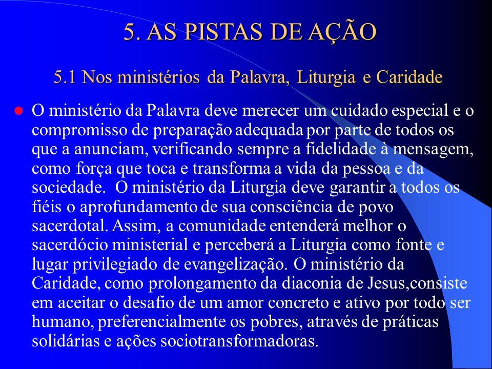 5.1 Nos ministérios da Palavra, Liturgia e Caridade
