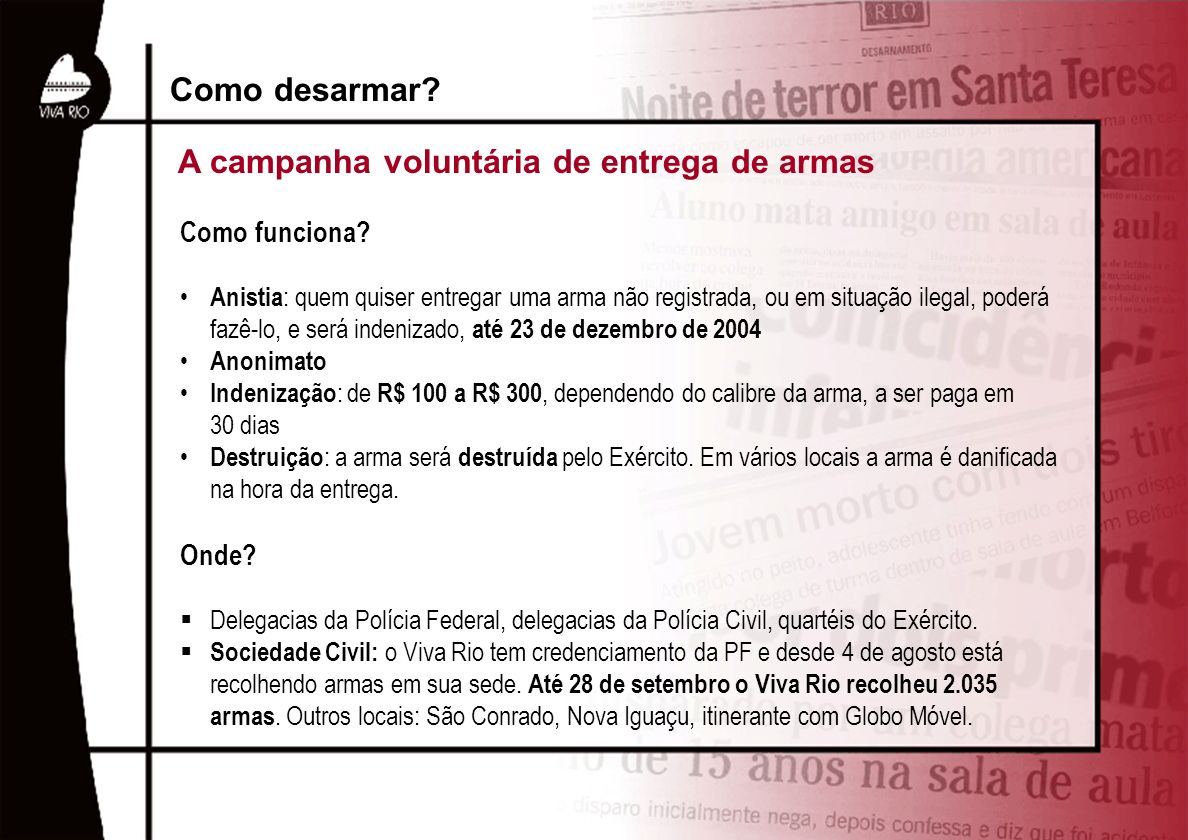 A campanha voluntária de entrega de armas