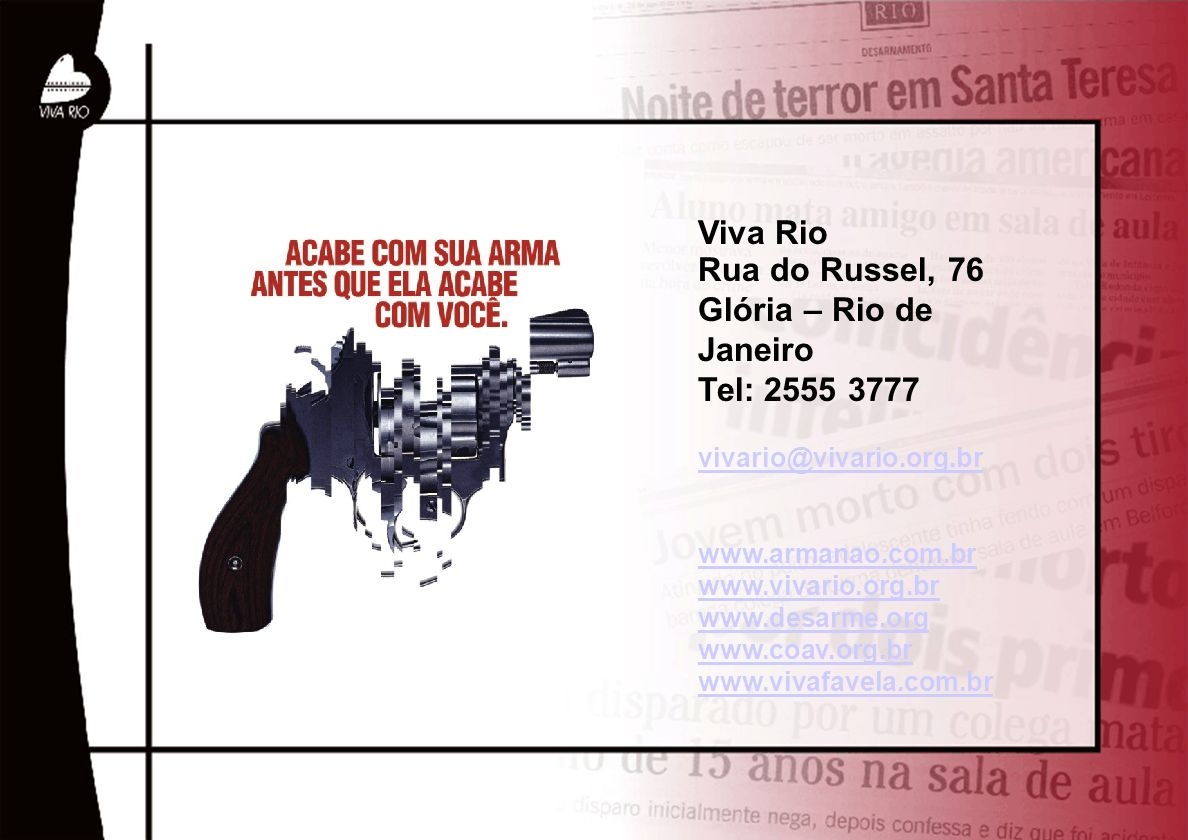 Viva Rio Rua do Russel, 76 Glória – Rio de Janeiro Tel: 2555 3777