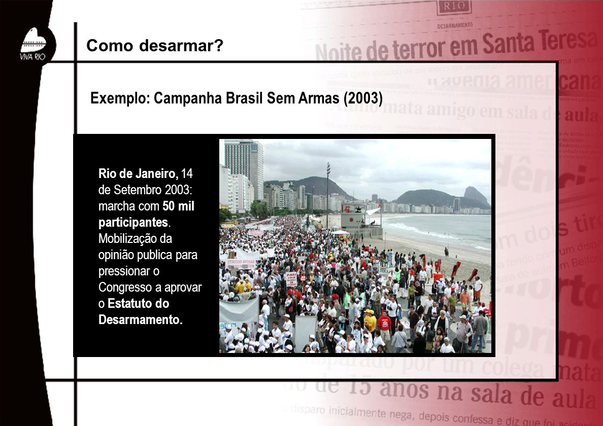 Como desarmar Exemplo: Campanha Brasil Sem Armas (2003)