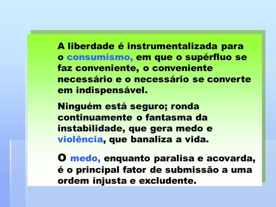 A liberdade é instrumentalizada para
