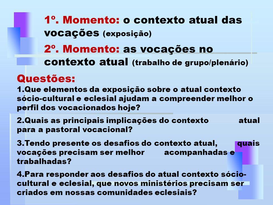 1º. Momento: o contexto atual das vocações (exposição)