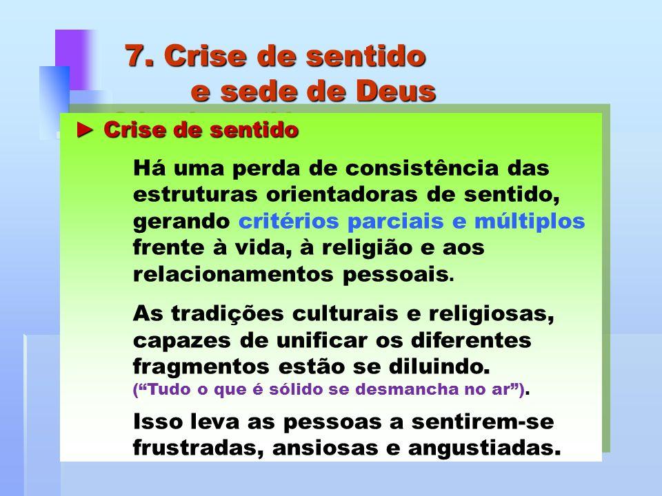 7. Crise de sentido e sede de Deus ► Crise de sentido