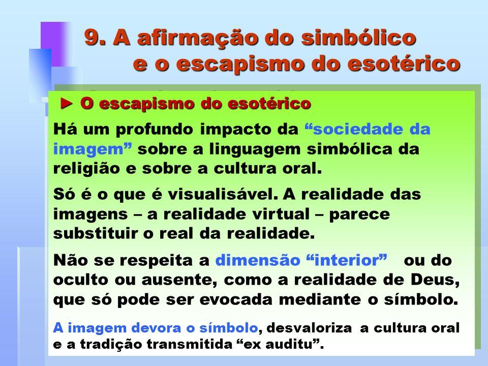 9. A afirmação do simbólico e o escapismo do esotérico