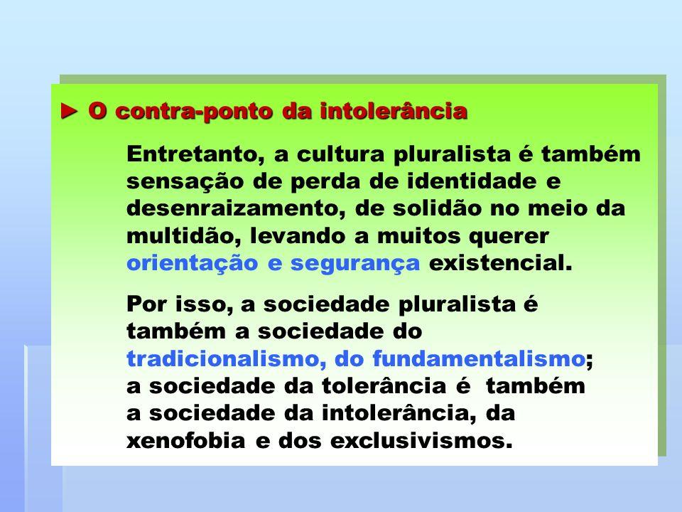 ► O contra-ponto da intolerância