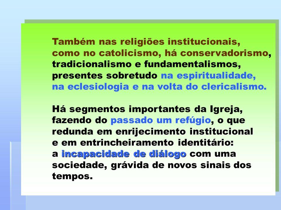 Também nas religiões institucionais,