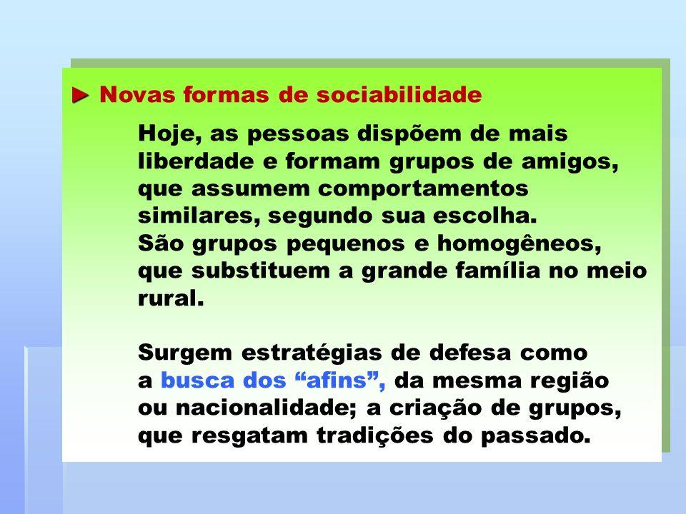 ► Novas formas de sociabilidade