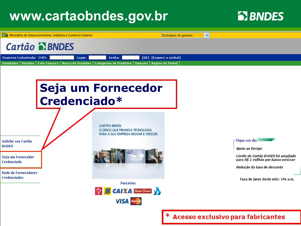 www.cartaobndes.gov.br Seja um Fornecedor Credenciado*