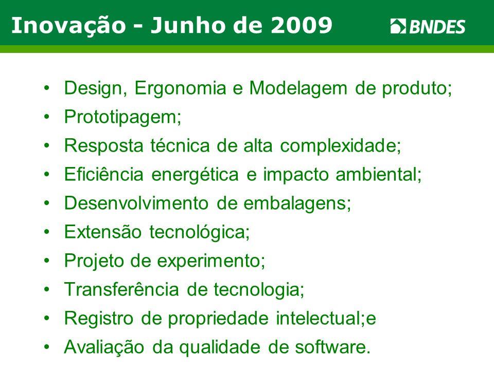 Inovação - Junho de 2009 Design, Ergonomia e Modelagem de produto;