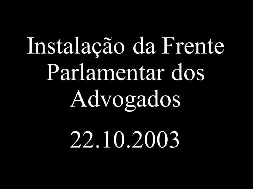 Instalação da Frente Parlamentar dos Advogados