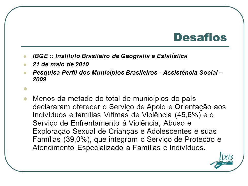 DesafiosIBGE :: Instituto Brasileiro de Geografia e Estatística. 21 de maio de 2010.