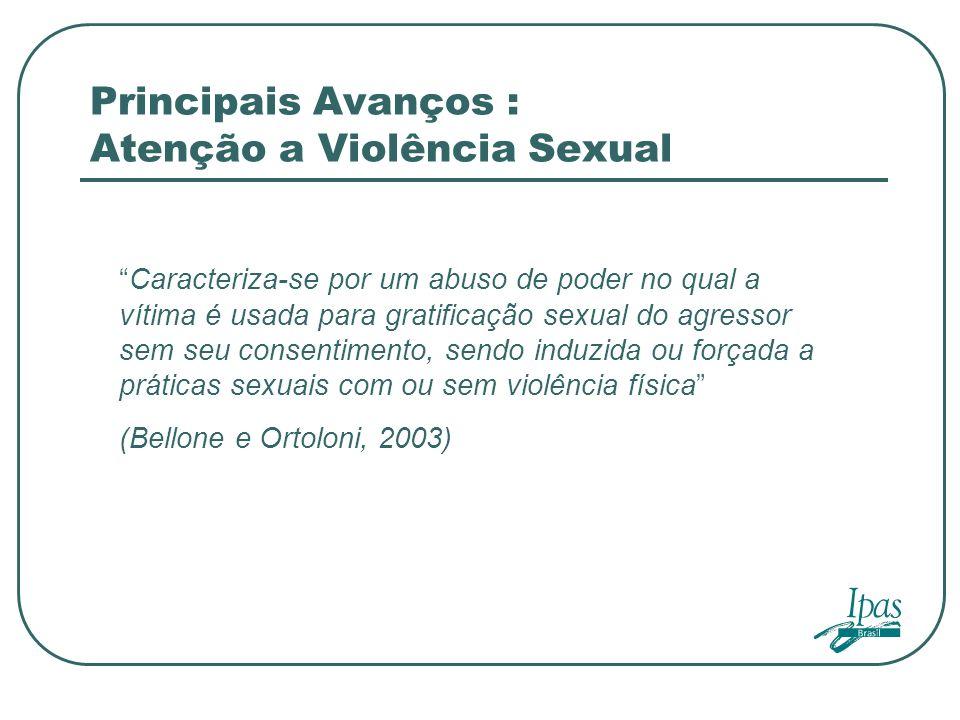 Principais Avanços : Atenção a Violência Sexual