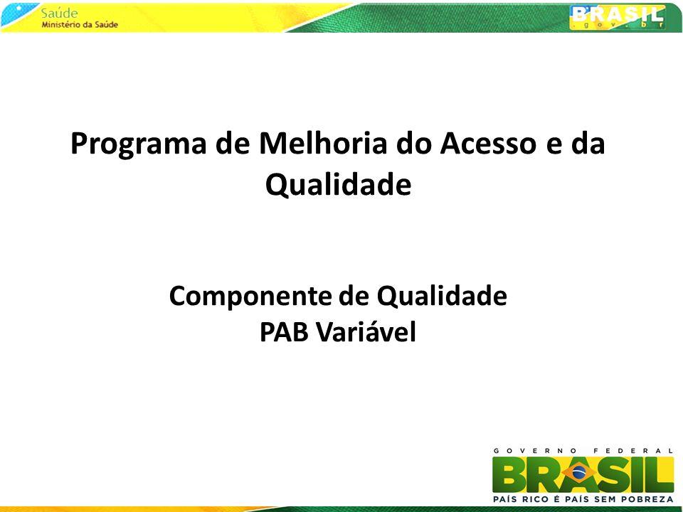 Programa de Melhoria do Acesso e da Qualidade Componente de Qualidade PAB Variável