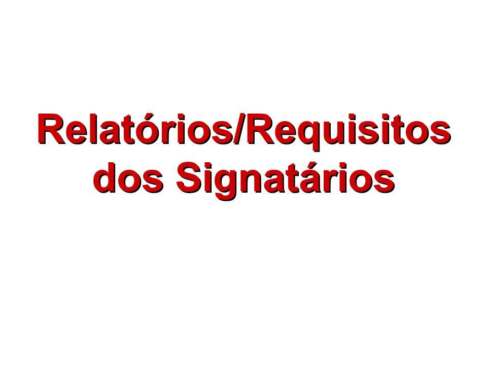 Relatórios/Requisitos dos Signatários