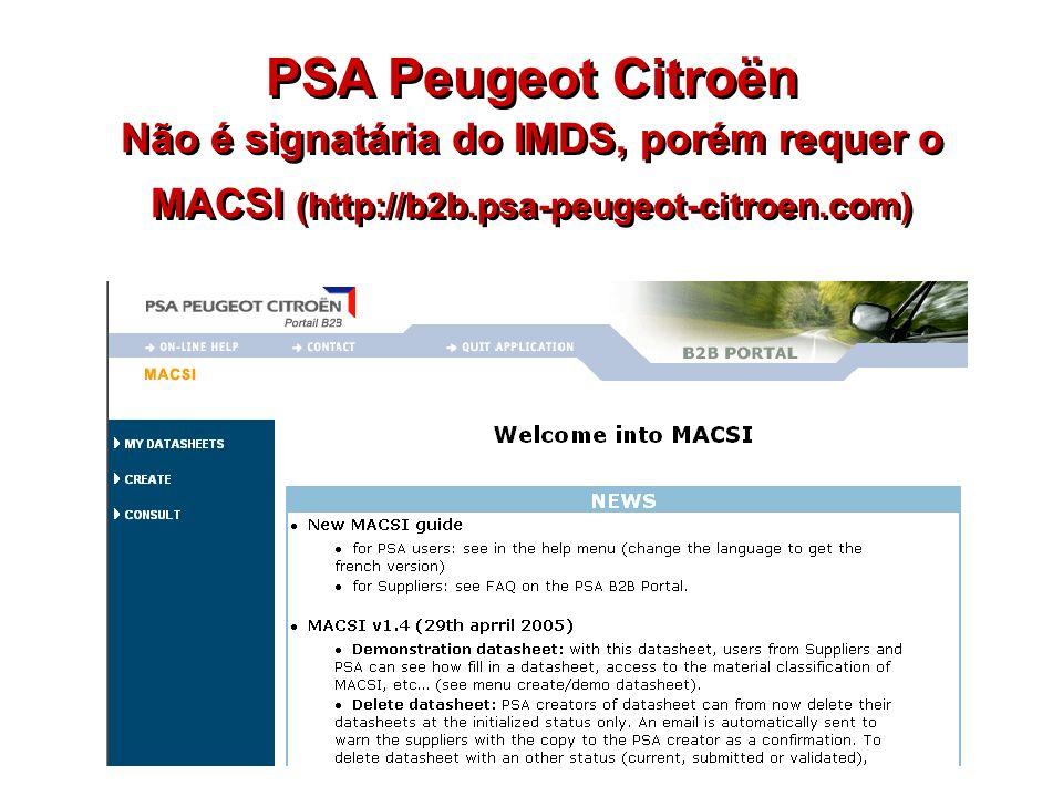 PSA Peugeot Citroën Não é signatária do IMDS, porém requer o