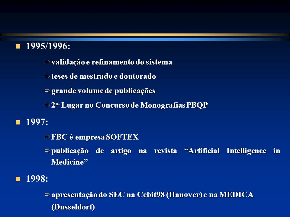 1995/1996: 1997: 1998: validação e refinamento do sistema