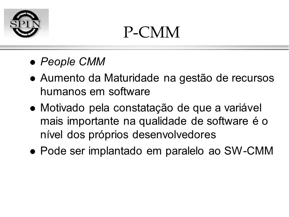 P-CMMPeople CMM. Aumento da Maturidade na gestão de recursos humanos em software.