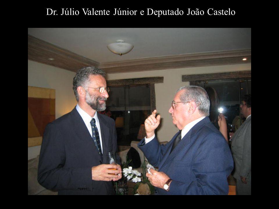 Dr. Júlio Valente Júnior e Deputado João Castelo