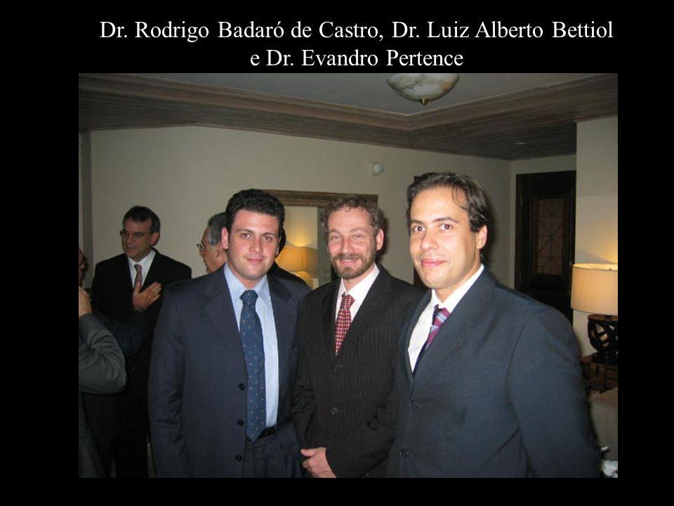 Dr. Rodrigo Badaró de Castro, Dr. Luiz Alberto Bettiol e Dr