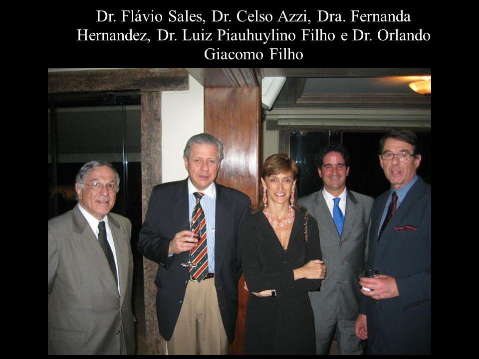Dr. Flávio Sales, Dr. Celso Azzi, Dra. Fernanda Hernandez, Dr