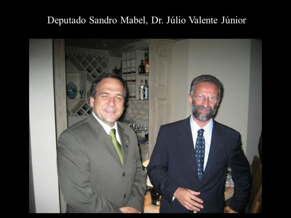 Deputado Sandro Mabel, Dr. Júlio Valente Júnior