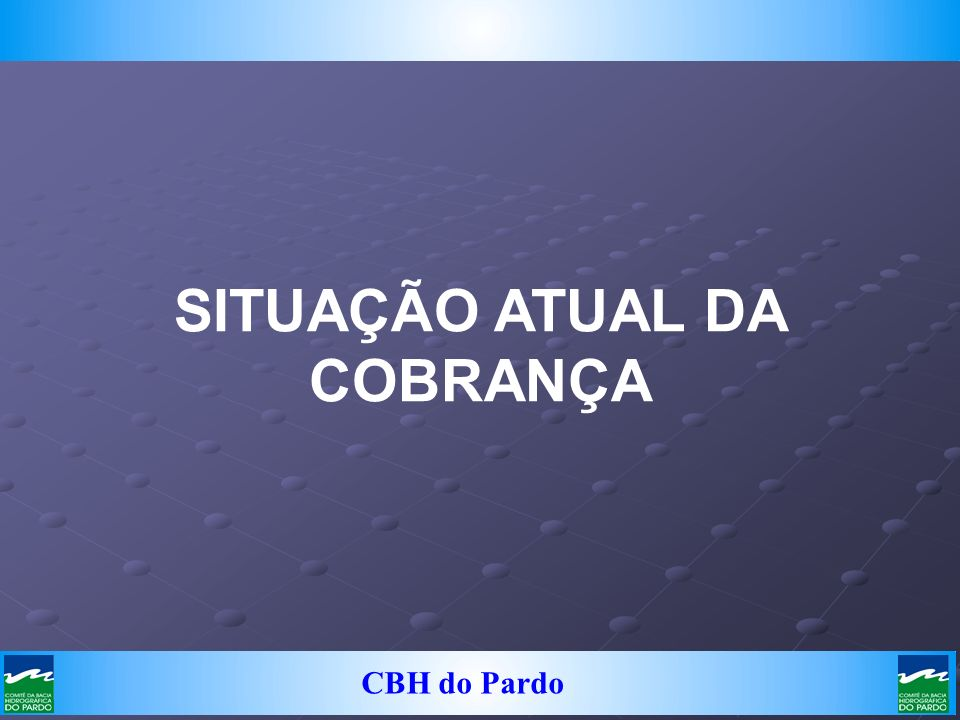 SITUAÇÃO ATUAL DA COBRANÇA