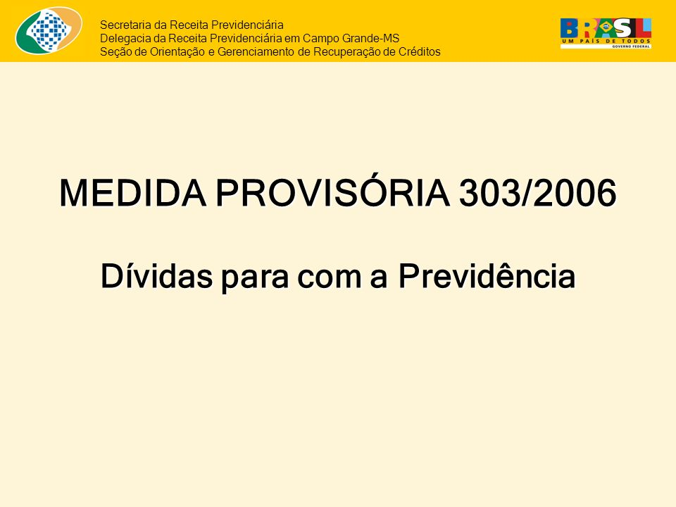 MEDIDA PROVISÓRIA 303/2006 Dívidas para com a Previdência