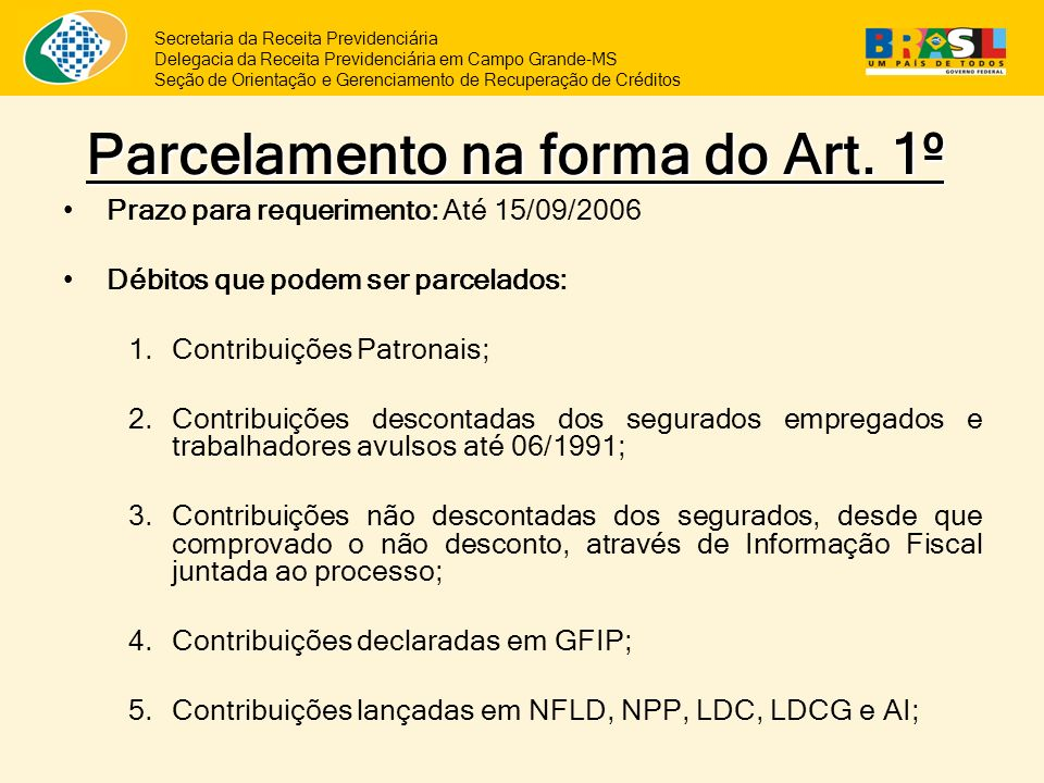 Parcelamento na forma do Art. 1º
