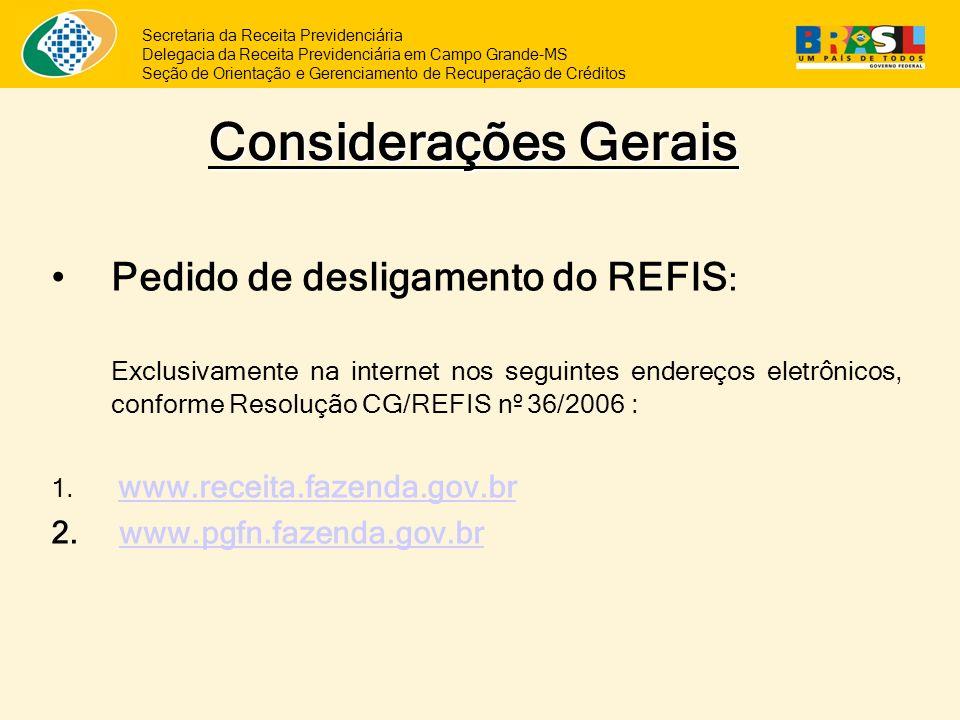 Considerações Gerais Pedido de desligamento do REFIS: