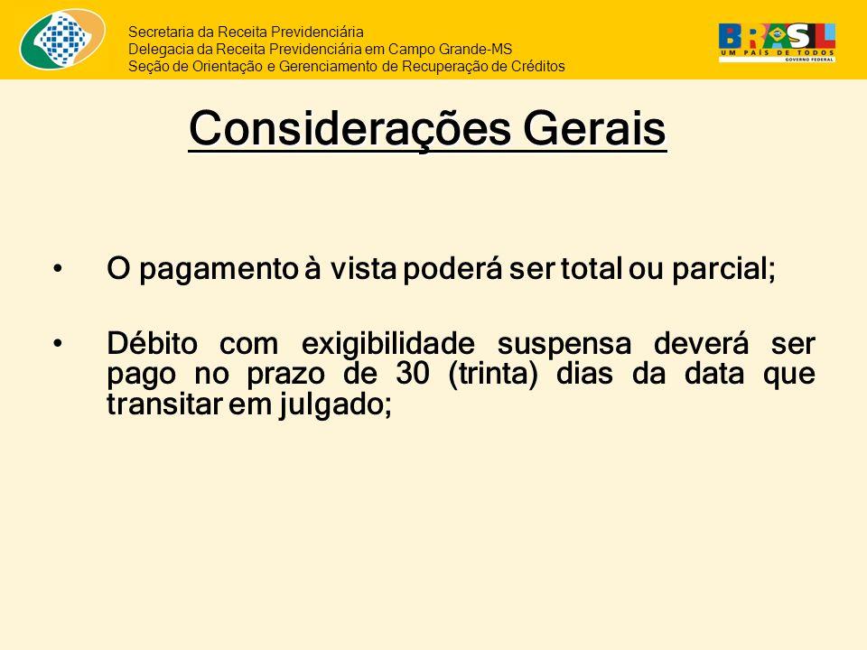 Considerações Gerais O pagamento à vista poderá ser total ou parcial;