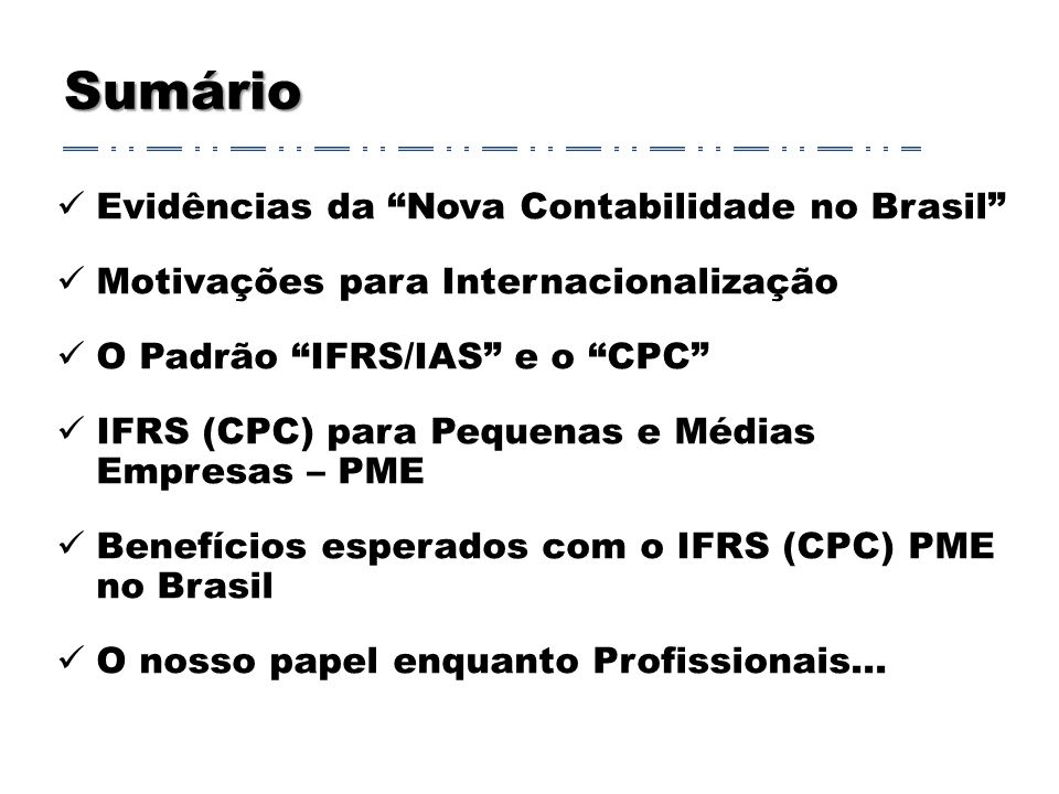 Sumário Evidências da Nova Contabilidade no Brasil