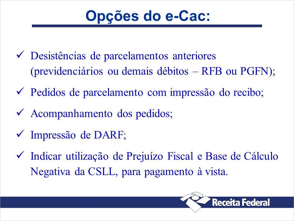 Opções do e-Cac:Desistências de parcelamentos anteriores (previdenciários ou demais débitos – RFB ou PGFN);
