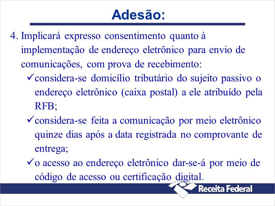 Adesão:Implicará expresso consentimento quanto à implementação de endereço eletrônico para envio de comunicações, com prova de recebimento: