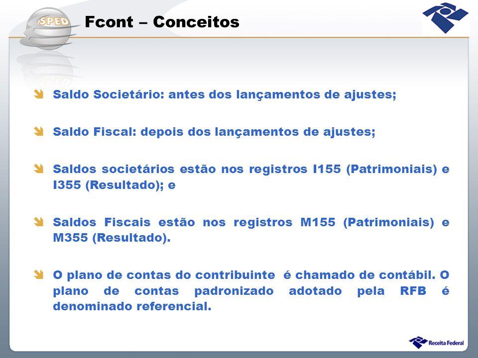 Fcont – Conceitos Saldo Societário: antes dos lançamentos de ajustes;