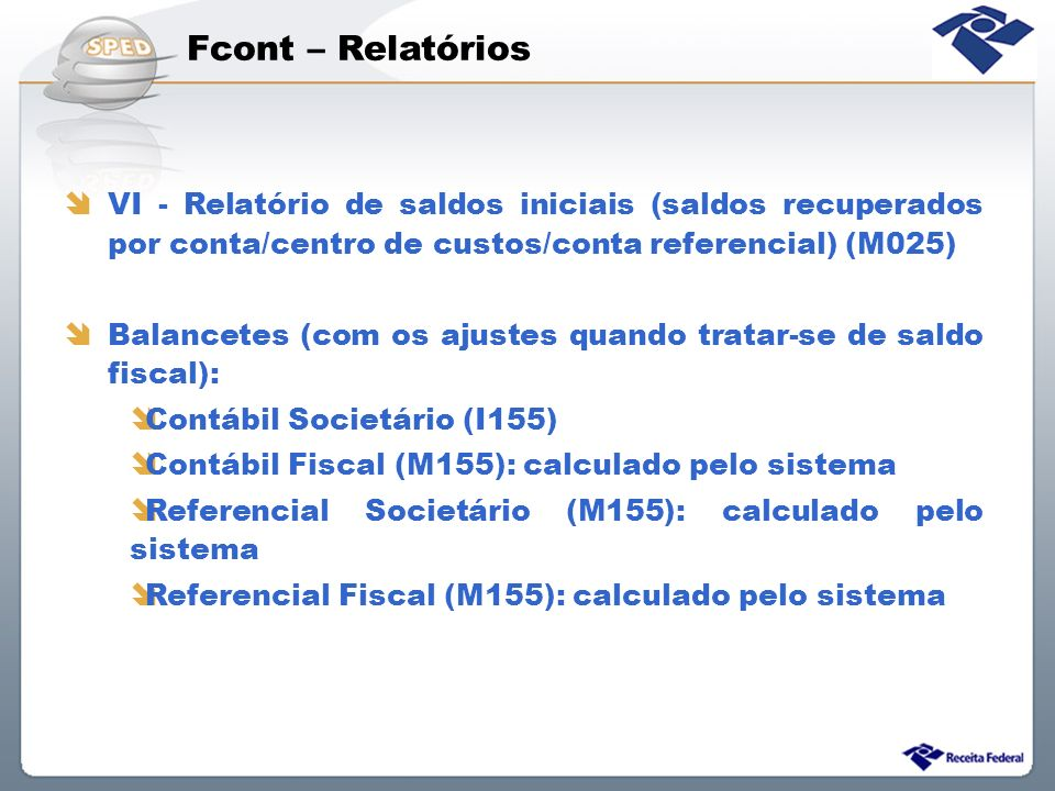 Fcont – Relatórios VI - Relatório de saldos iniciais (saldos recuperados por conta/centro de custos/conta referencial) (M025)