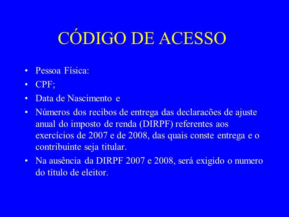 CÓDIGO DE ACESSO Pessoa Física: CPF; Data de Nascimento e