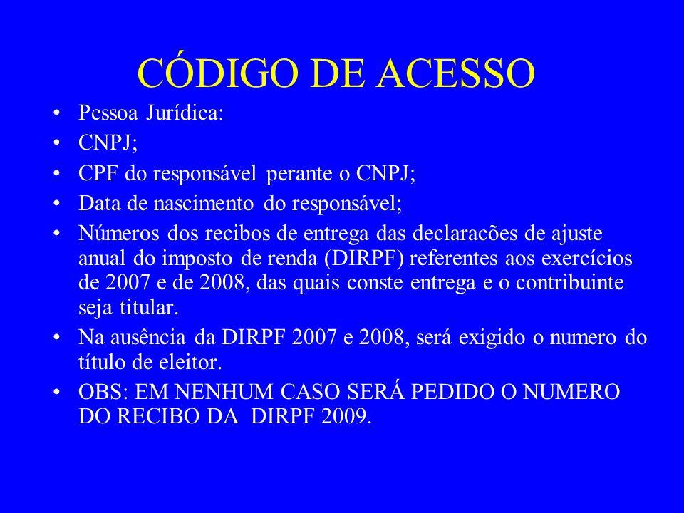CÓDIGO DE ACESSO Pessoa Jurídica: CNPJ;