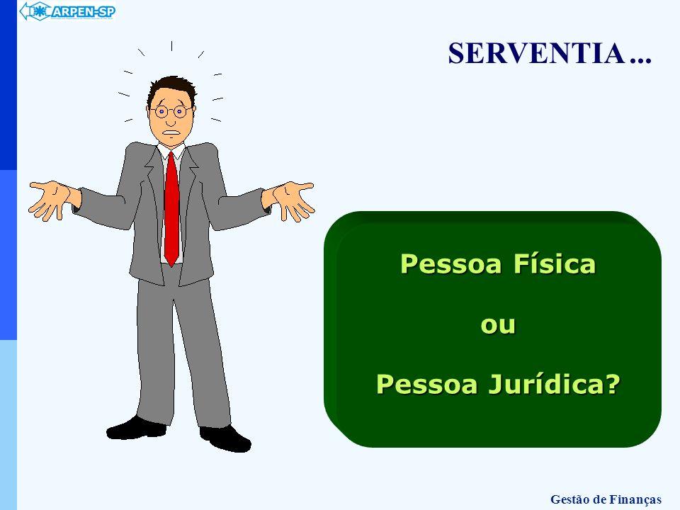 Pessoa Física ou Pessoa Jurídica SERVENTIA ... Gestão de Finanças