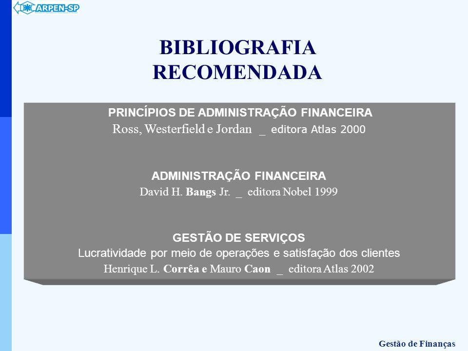 BIBLIOGRAFIA RECOMENDADA ADMINISTRAÇÃO FINANCEIRA