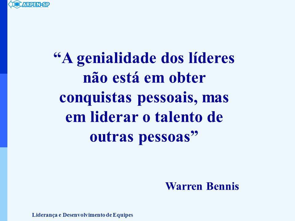 A genialidade dos líderes não está em obter conquistas pessoais, mas em liderar o talento de outras pessoas